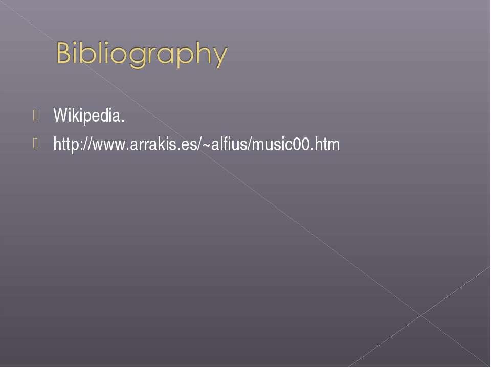Wikipedia. http://www.arrakis.es/~alfius/music00.htm