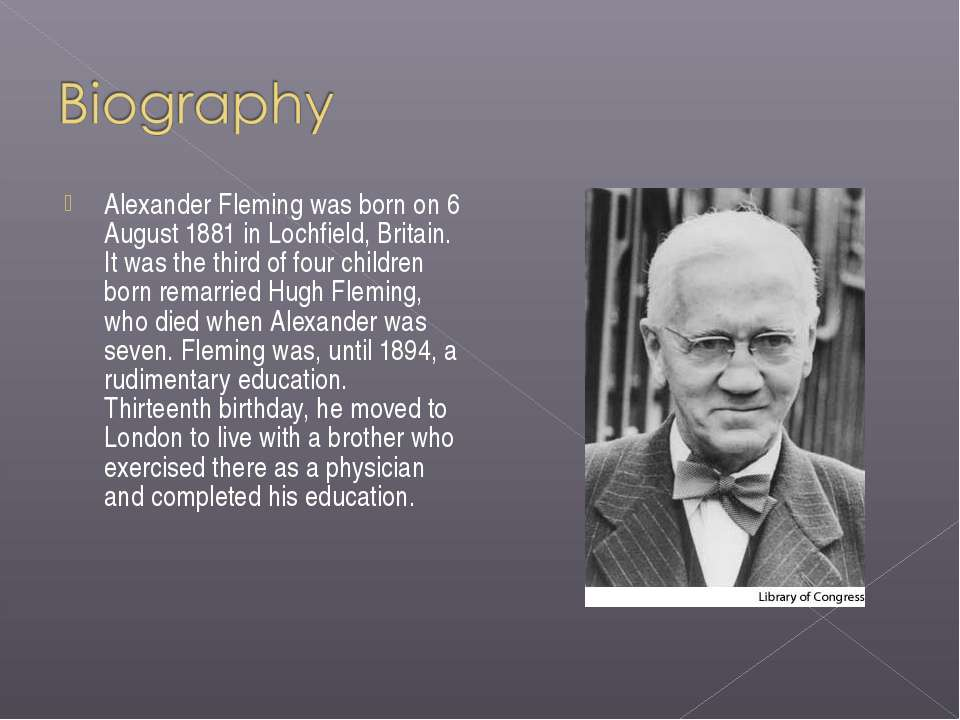 Alexander Fleming was born on 6 August 1881 in Lochfield, Britain. It was the...
