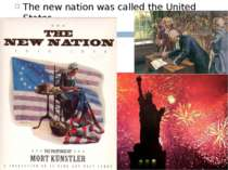 The new nation was called the United States.