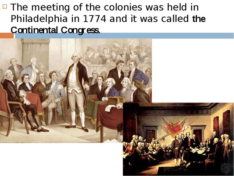 The meeting of the colonies was held in Philadelphia in 1774 and it was calle...