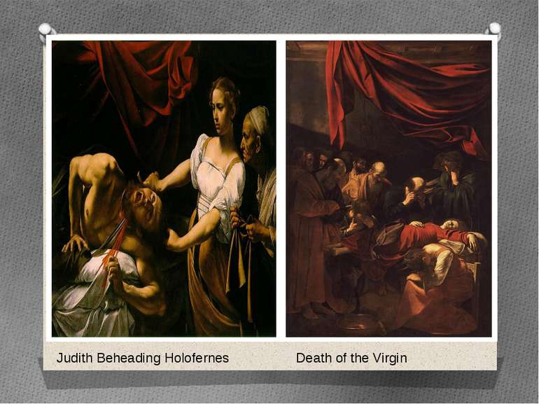 Judith Beheading Holofernes Death of the Virgin