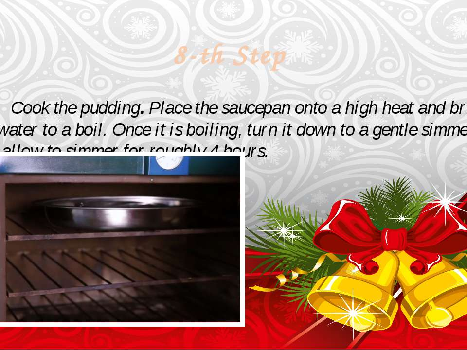 8-th Step Cook the pudding. Place the saucepan onto a high heat and bring the...