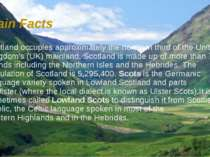 Main Facts Scotland occupies approximately the northern third of the United K...
