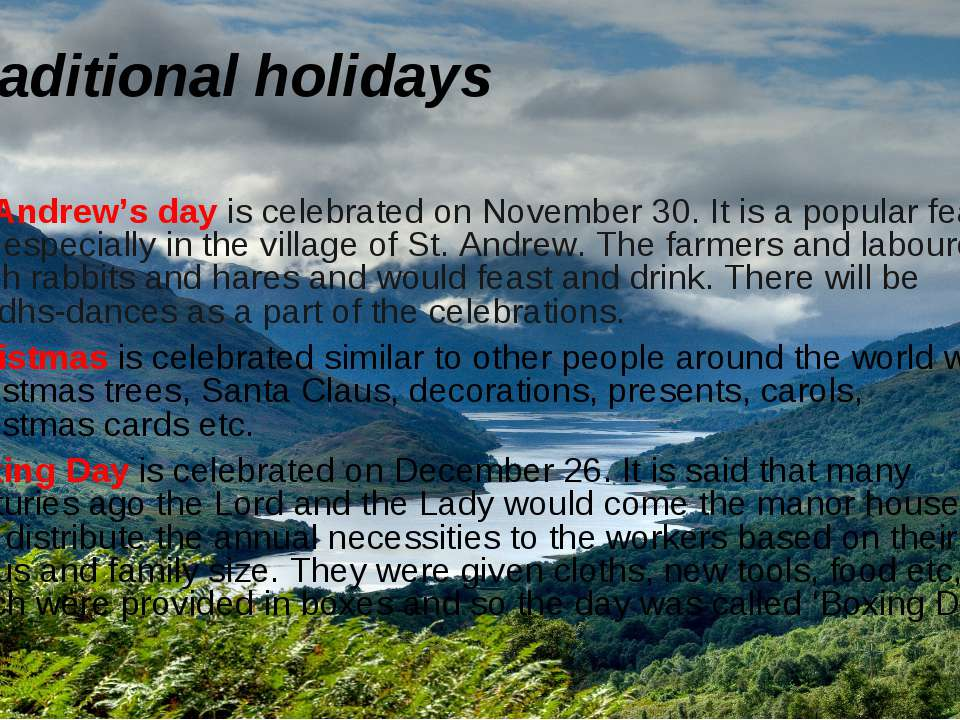 Traditional holidays St. Andrew's day is celebrated on November 30. It is a p...