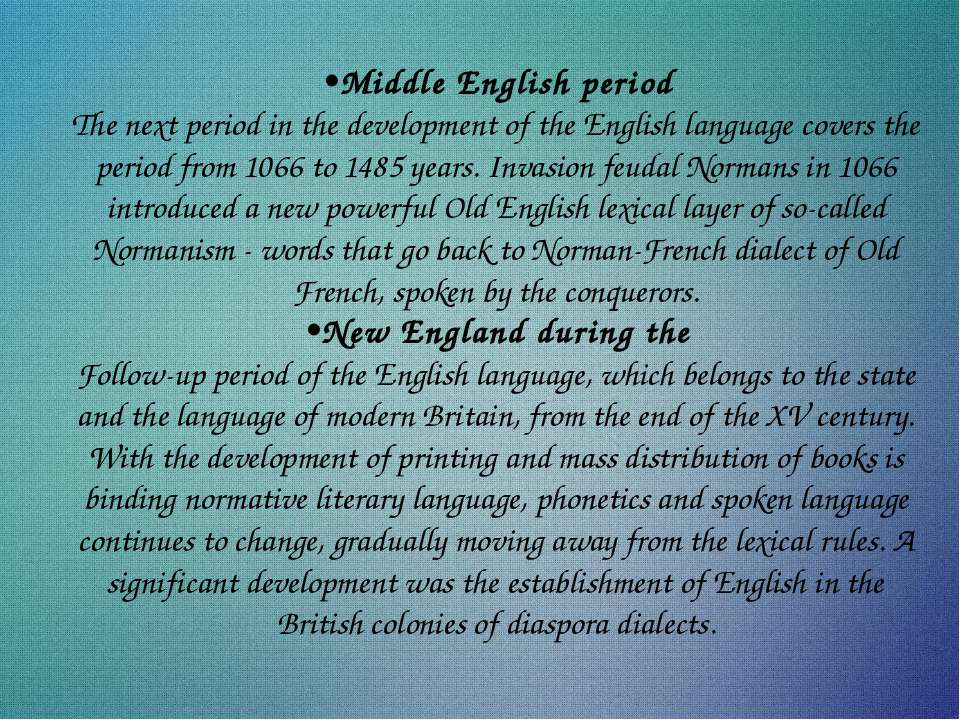 •Middle English period The next period in the development of the English lang...