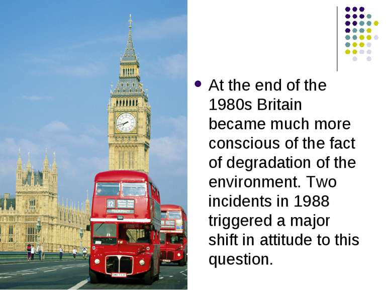At the end of the 1980s Britain became much more conscious of the fact of deg...
