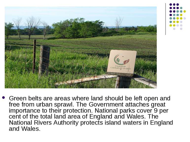 Green belts are areas where land should be left open and free from urban spra...