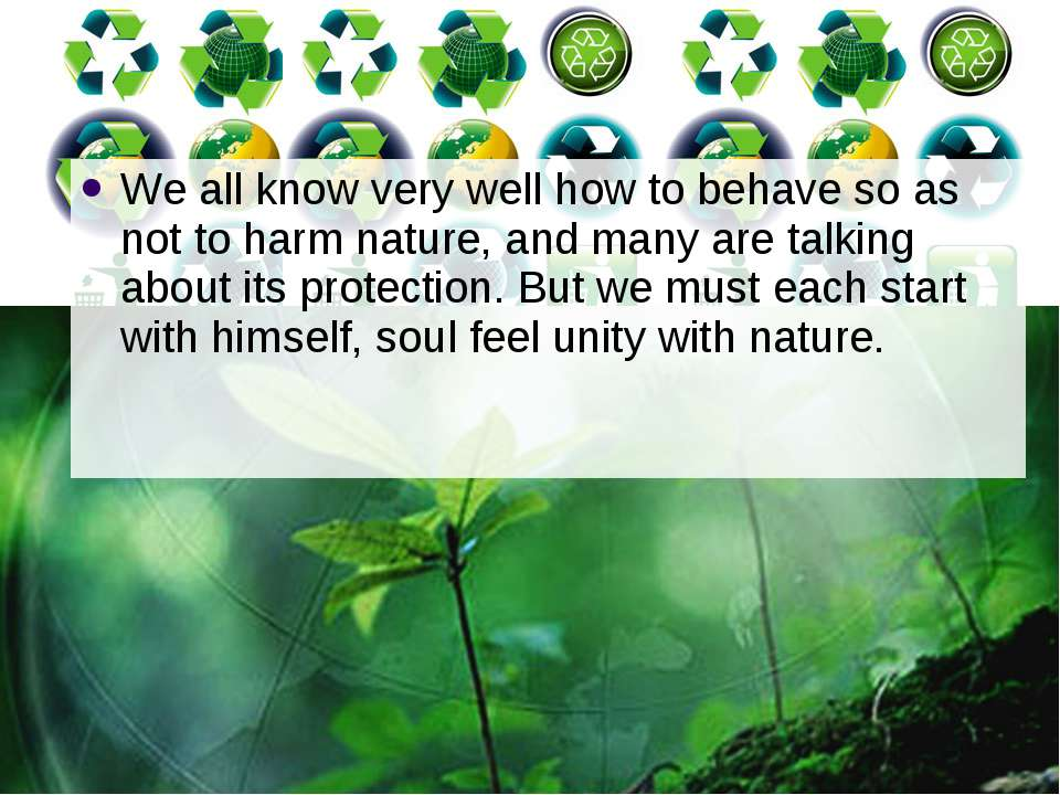 We all know very well how to behave so as not to harm nature, and many are ta...