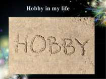 Hobby in my life