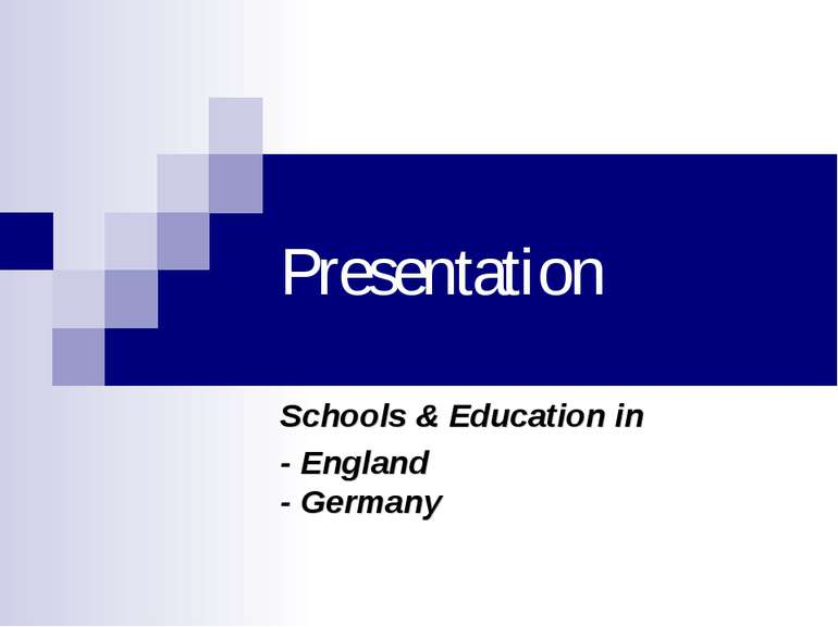 Presentation Schools & Education in - England - Germany