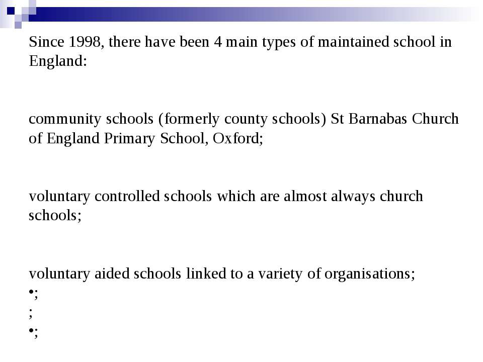 Since 1998, there have been 4 main types of maintained school in England: com...