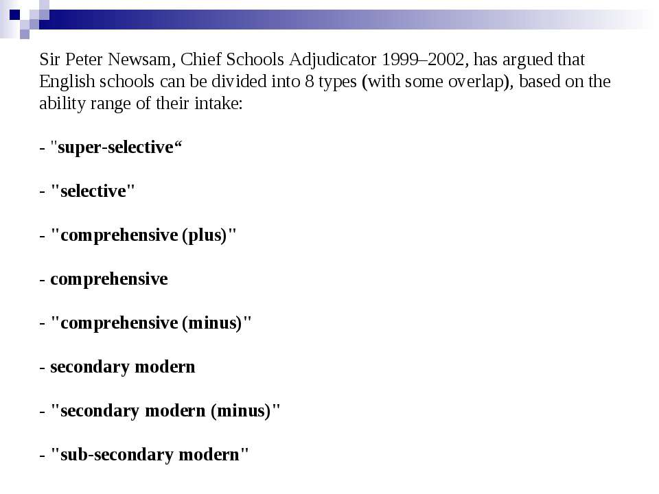 Sir Peter Newsam, Chief Schools Adjudicator 1999–2002, has argued that Englis...