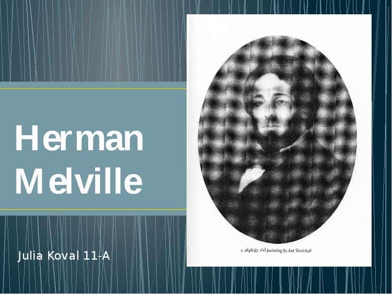Herman Melville Julia Koval 11-A