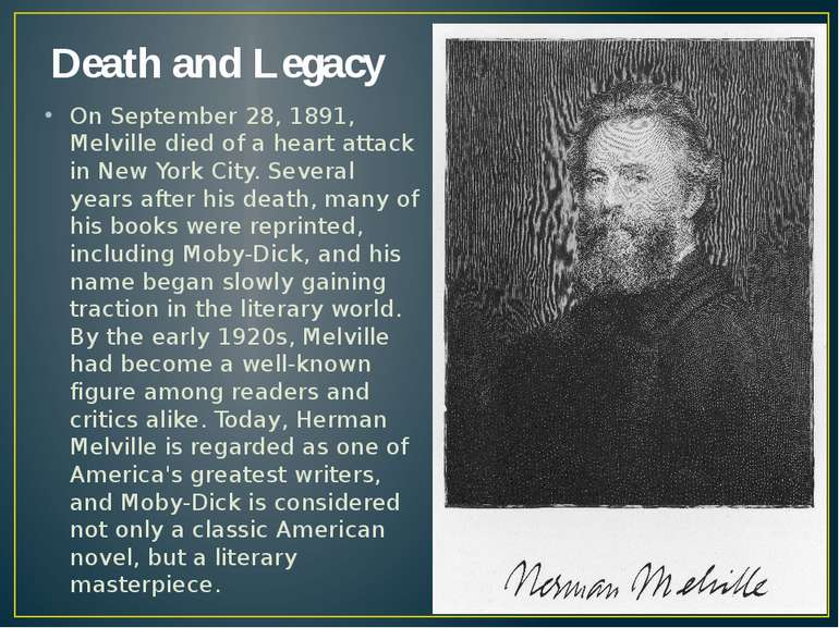 Death and Legacy On September 28, 1891, Melville died of a heart attack in Ne...