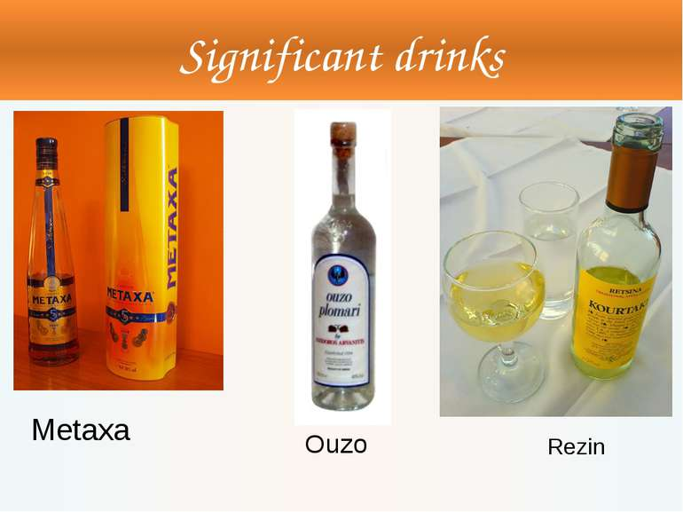 Significant drinks Metaxa Ouzo Rezin