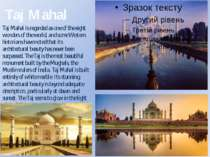 Taj Mahal is regarded as one of the eight wonders of the world, and some West...
