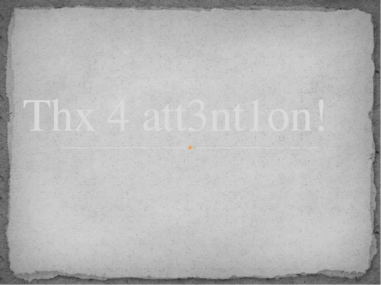 Thx 4 att3nt1on!