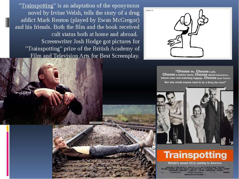 """Trainspotting"" is an adaptation of the eponymous novel by Irvine Welsh, tell..."