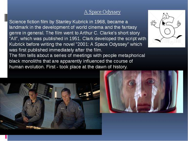 A Space Odyssey Science fiction film by Stanley Kubrick in 1968, became a lan...