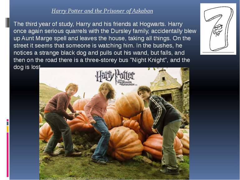 The third year of study, Harry and his friends at Hogwarts. Harry once again ...