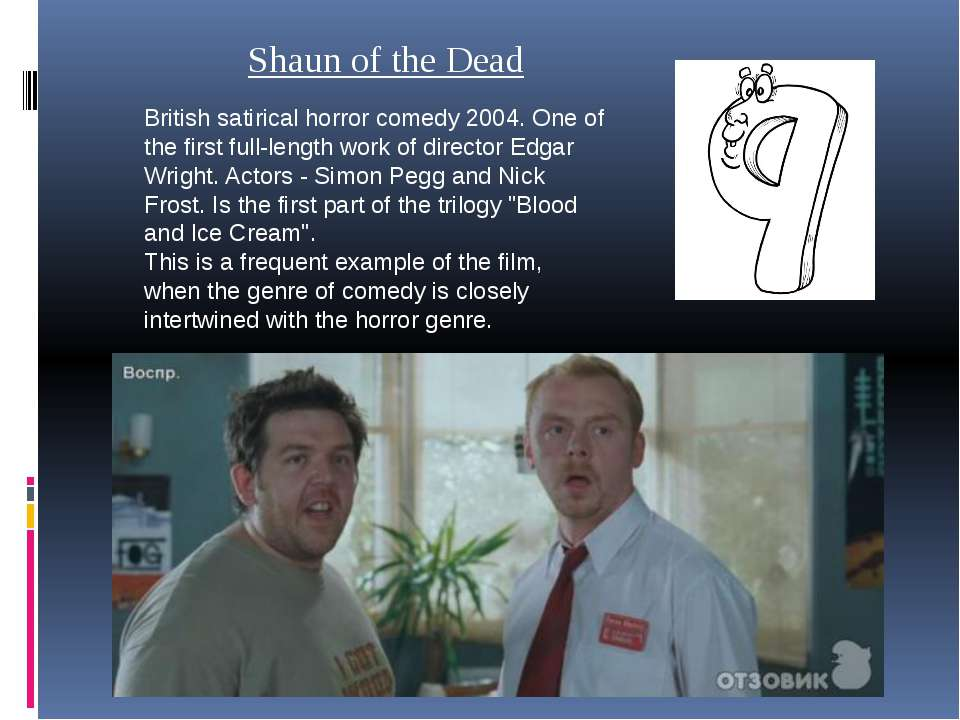 Shaun of the Dead British satirical horror comedy 2004. One of the first full...
