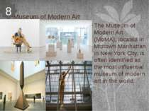 Museum of Modern Art The Museum of Modern Art (MoMA), located in Midtown Manh...