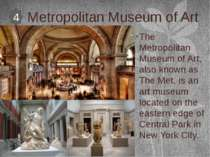 Metropolitan Museum of Art The Metropolitan Museum of Art, also known as The ...