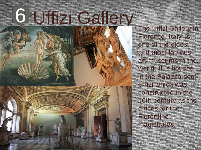 Uffizi Gallery The Uffizi Gallery in Florence, Italy, is one of the oldest an...