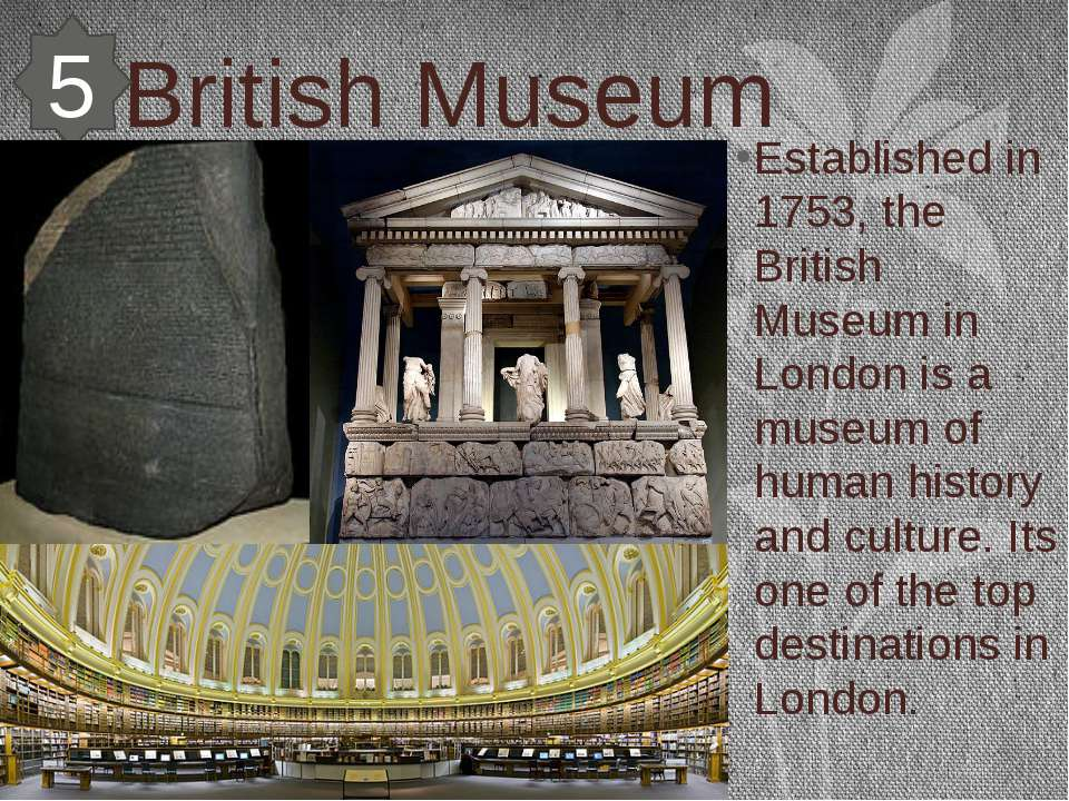 British Museum Established in 1753, the British Museum in London is a museum ...