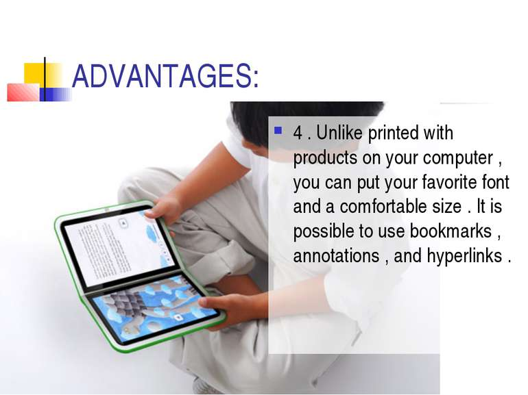 ADVANTAGES: 4 . Unlike printed with products on your computer , you can put y...