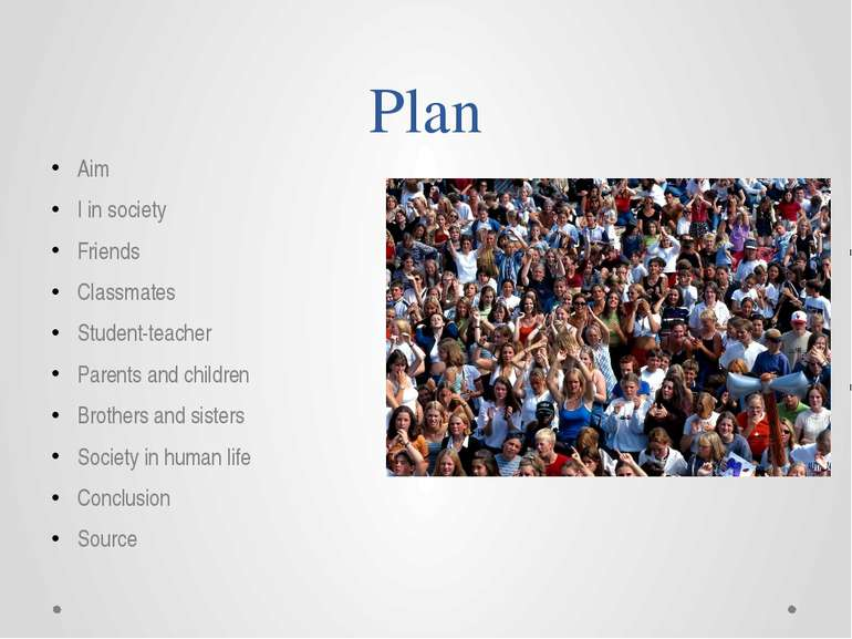 Plan Aim I in society Friends Classmates Student-teacher Parents and children...