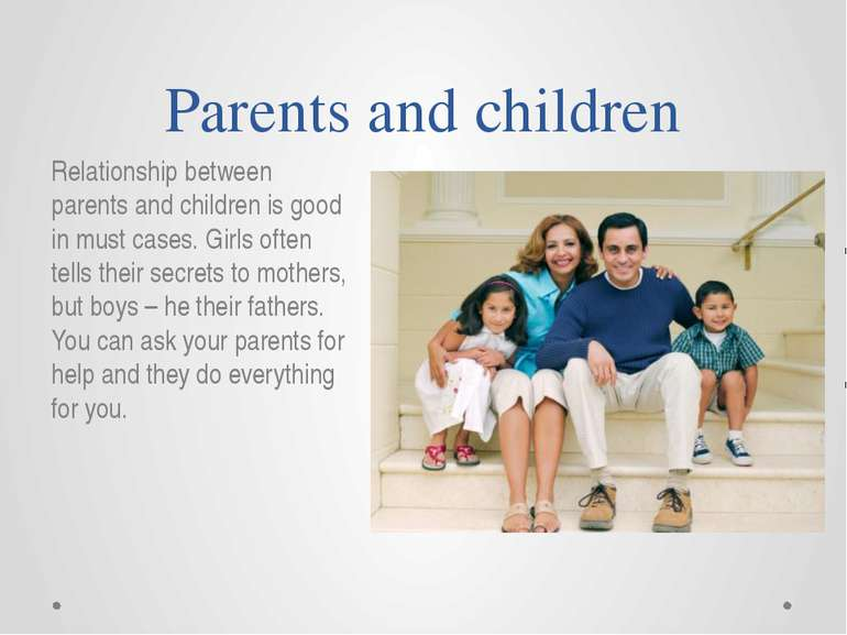 Parents and children Relationship between parents and children is good in mus...