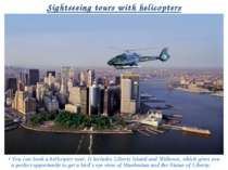 Sightseeing tours with helicopters • You can book a helicopter tour. It inclu...