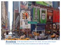 Broadway is the most famous street in New York. It is one of the longest aven...