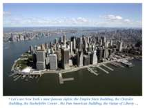 • Let`s see New York`s most famous sights: the Empire State Building, the Chr...