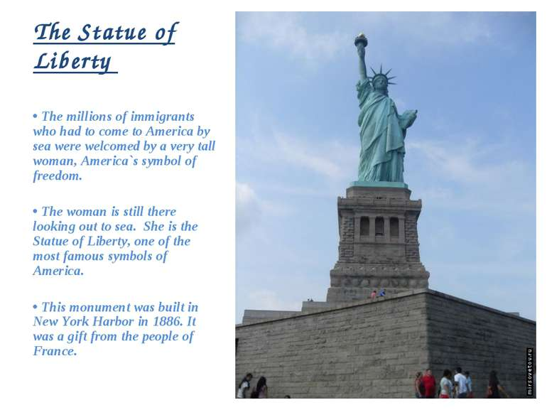 The Statue of Liberty • The millions of immigrants who had to come to America...