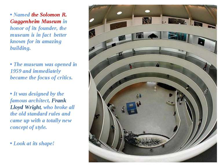 • Named the Solomon R. Guggenheim Museum in honor of its founder, the museum ...