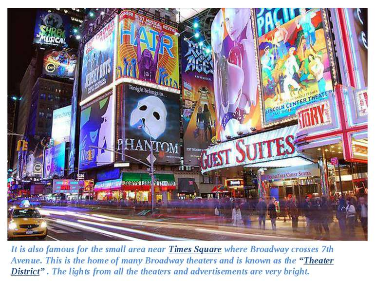 It is also famous for the small area near Times Square where Broadway crosses...