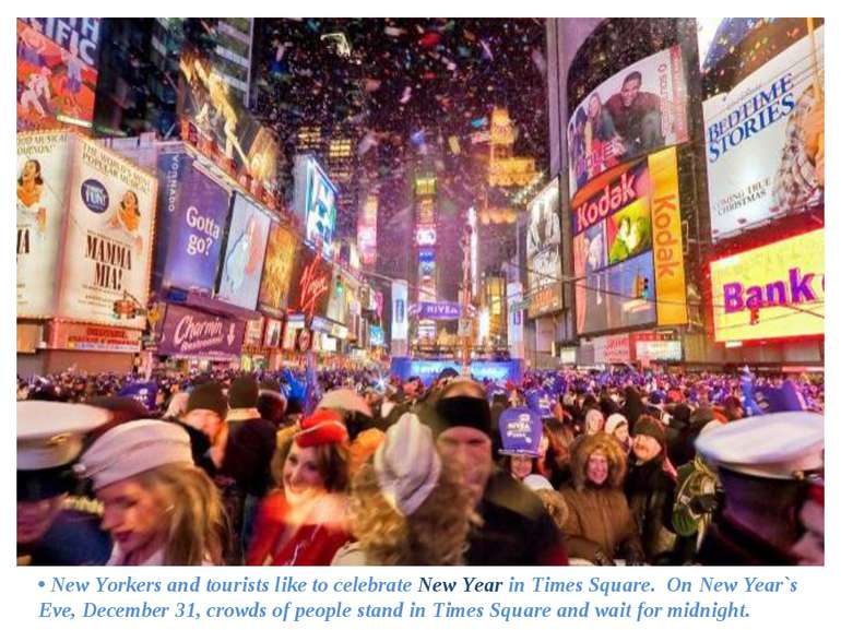 • New Yorkers and tourists like to celebrate New Year in Times Square. On New...