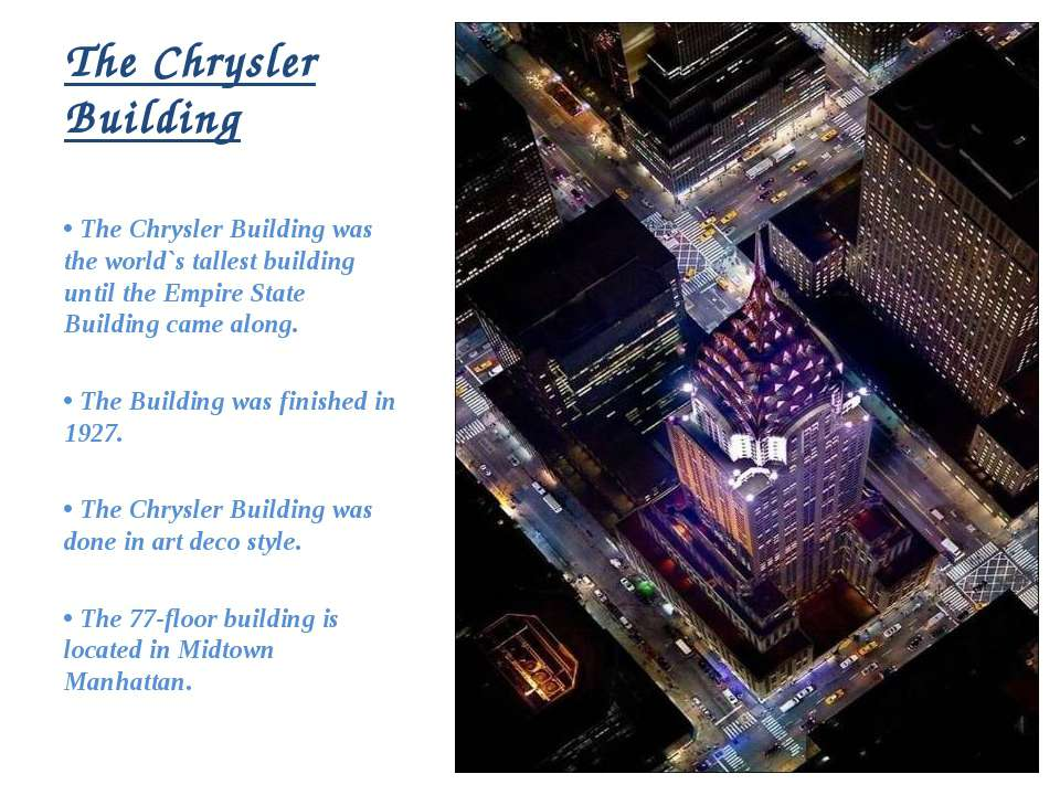 The Chrysler Building • The Chrysler Building was the world`s tallest buildin...