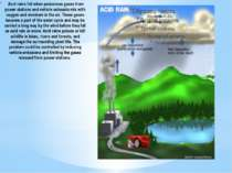 Acid rains fall when poisonous gases from power stations and vehicle exhausts...