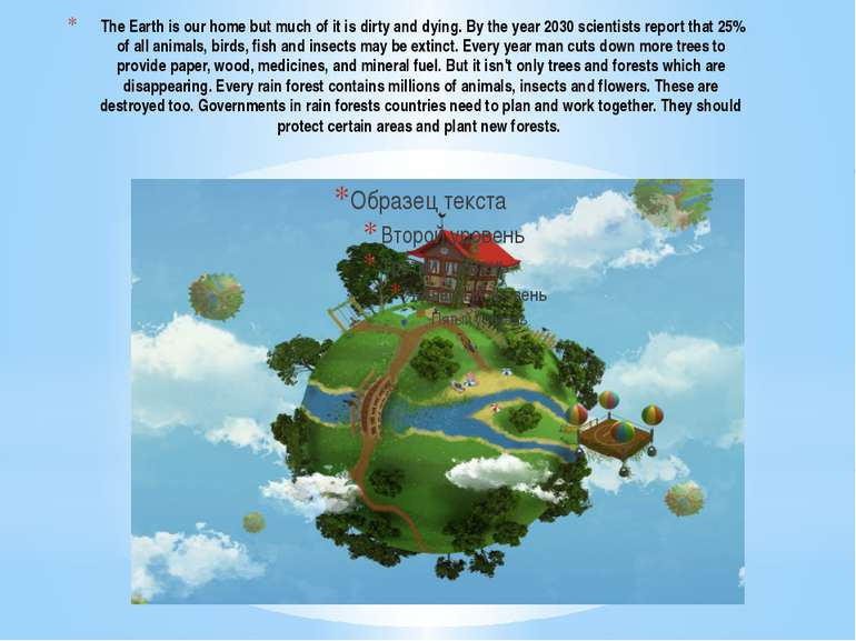 The Earth is our home but much of it is dirty and dying. By the year 2030 sci...