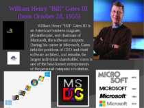 """William Henry """"Bill"""" Gates III (born October 28, 1955) William Henry """"Bill"""" G..."""