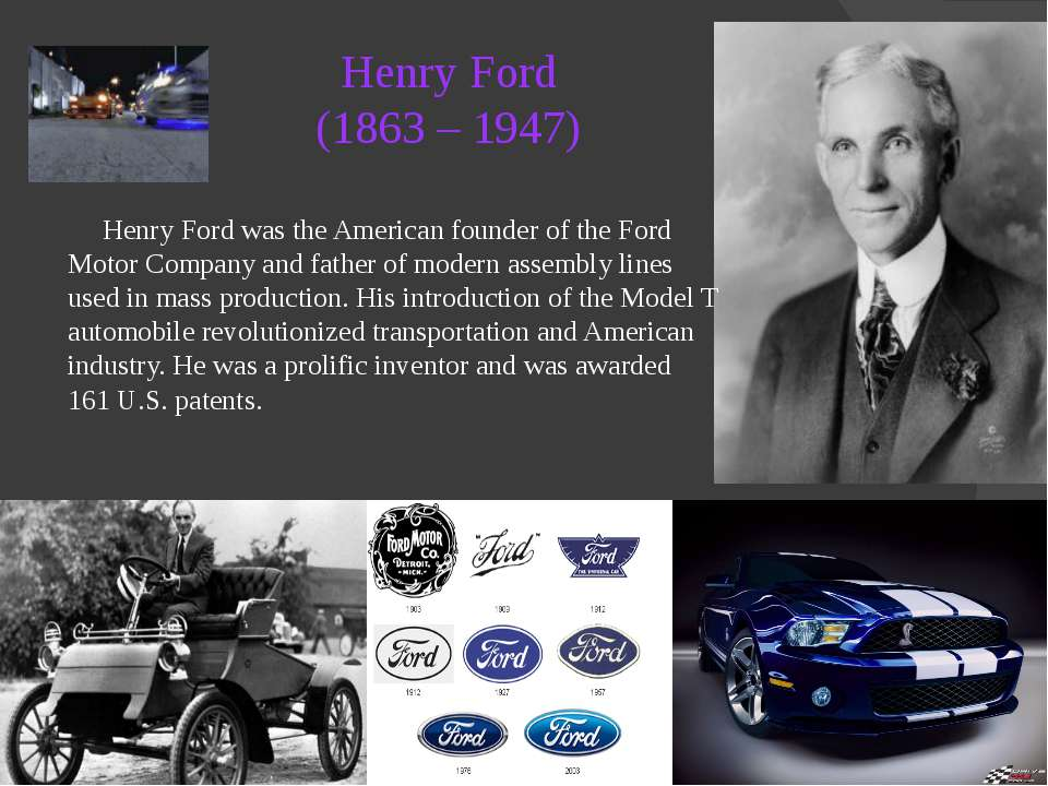 Henry Ford was the American founder of the Ford Motor Company and father of m...