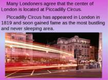 Many Londoners agree that the center of London is located at Piccadilly Circu...