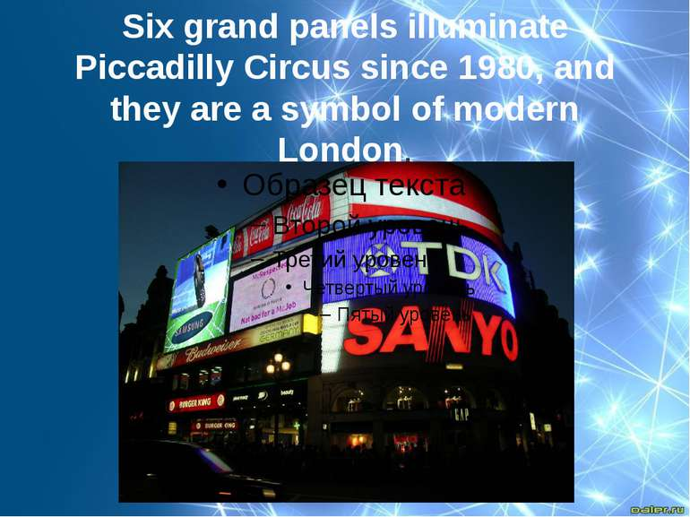 Six grand panels illuminate Piccadilly Circus since 1980, and they are a symb...