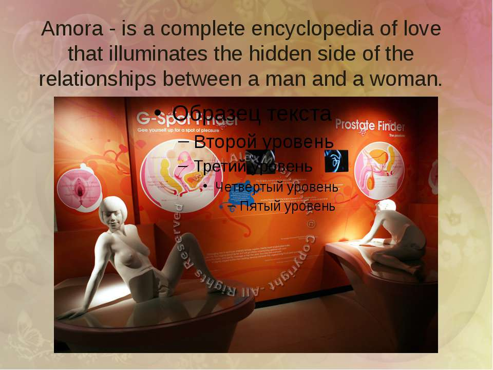 Amora - is a complete encyclopedia of love that illuminates the hidden side o...