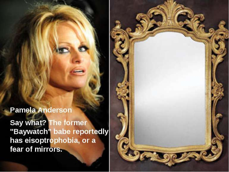 "Pamela Anderson Say what? The former ""Baywatch"" babe reportedly has eisoptrop..."