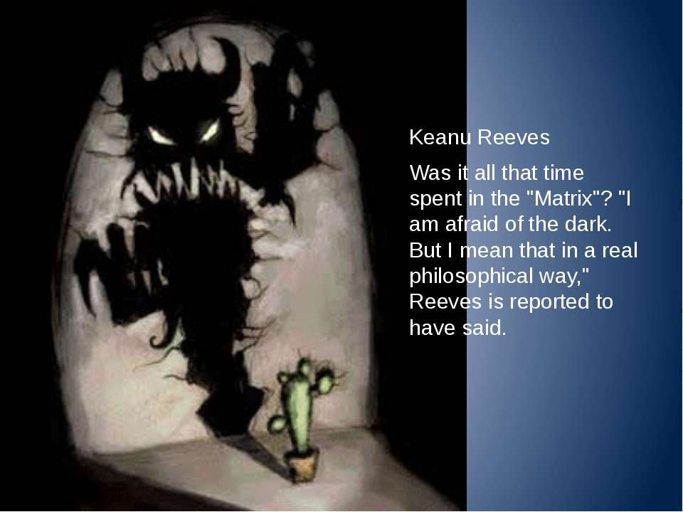 """Keanu Reeves Was it all that time spent in the """"Matrix""""? """"I am afraid of the ..."""