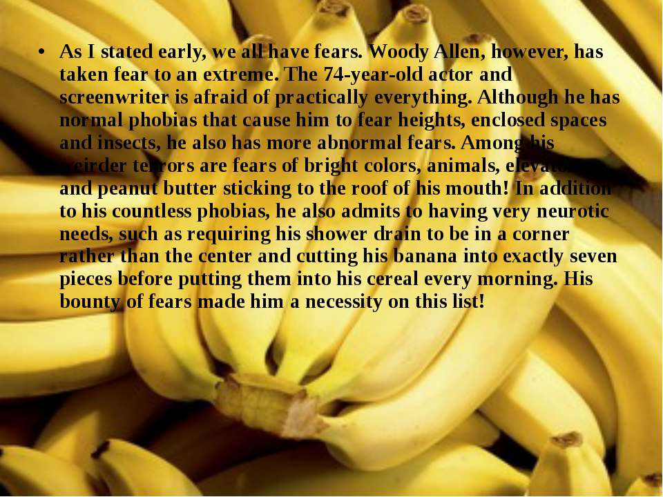 As I stated early, we all have fears. Woody Allen, however, has taken fear to...